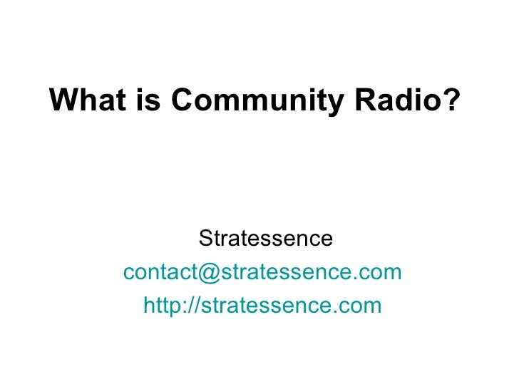 What is Community Radio? Stratessence [email_address]   http://stratessence.com