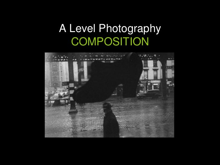 A Level Photography COMPOSITION