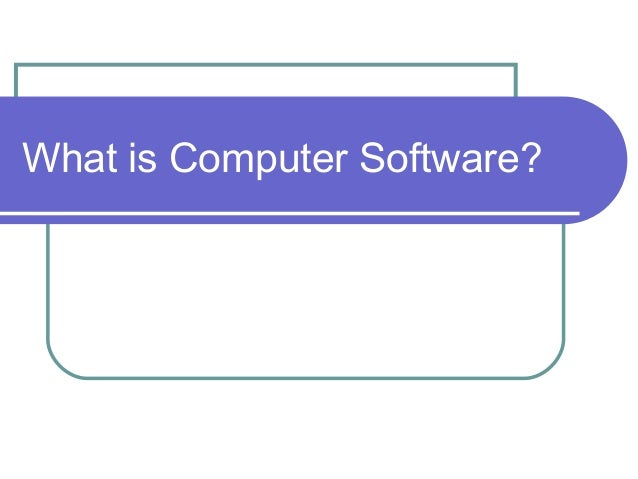 What is Computer Software?