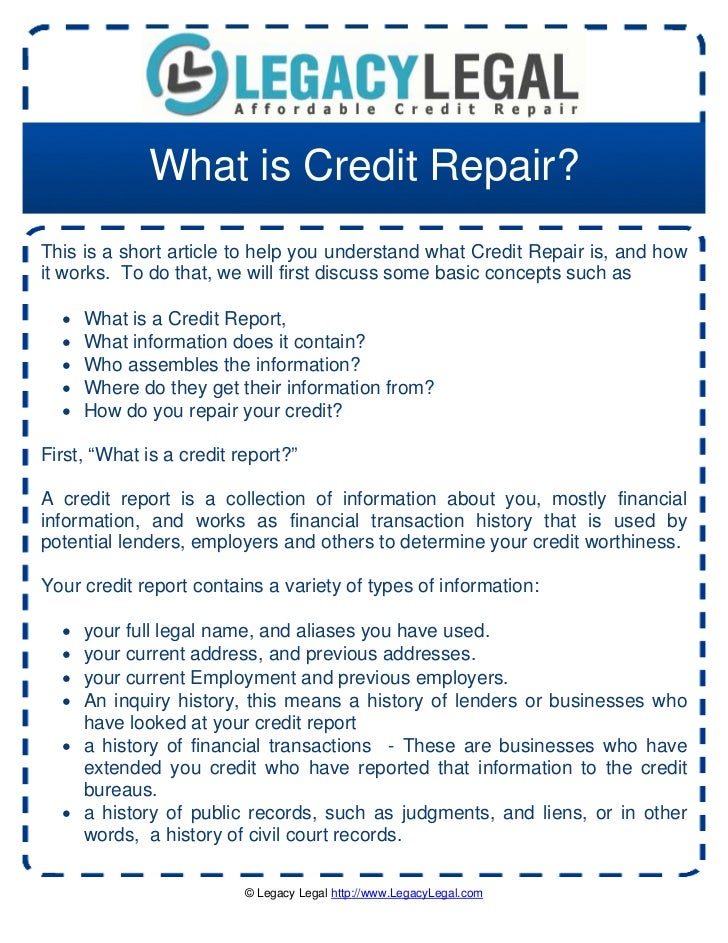 What is Credit Repair?This is a short article to help you understand what Credit Repair is, and howit works. To do that, w...