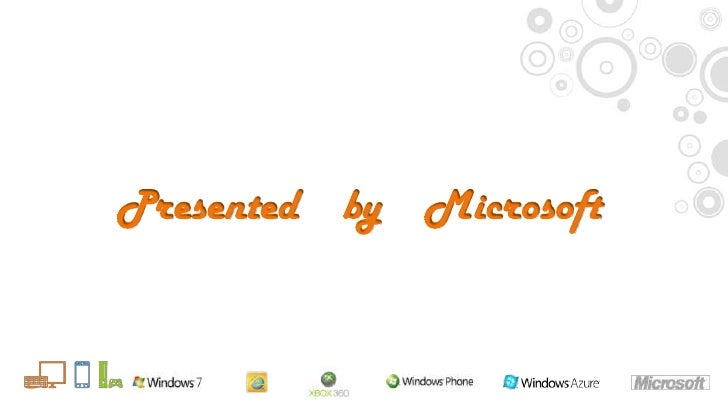 Presented by Microsoft<br />