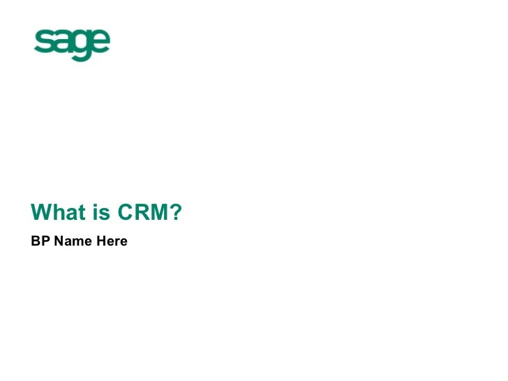 What is CRM? BP Name Here