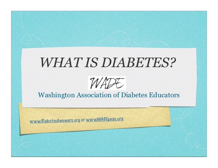 WHAT IS DIABETES?    Washington Association of Diabetes Educators                                              ge.orgww w....