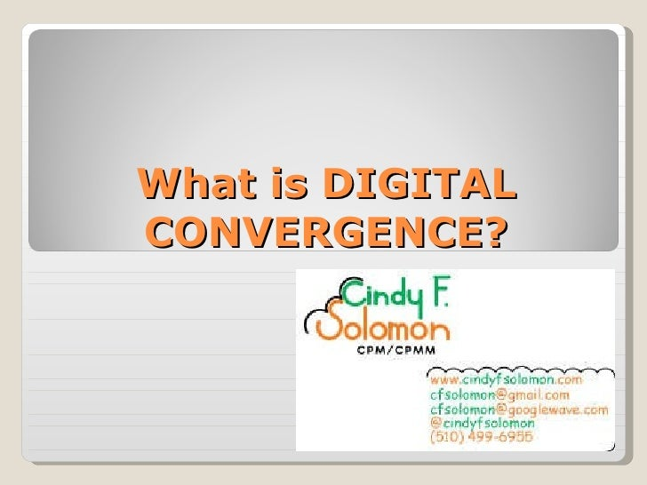 What is DIGITAL CONVERGENCE?