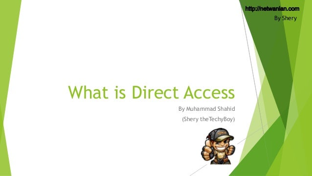 http://netwanlan.com By Shery  What is Direct Access By Muhammad Shahid (Shery theTechyBoy)