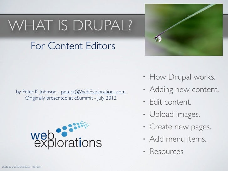 WHAT IS DRUPAL?                          For Content Editors                                                              ...