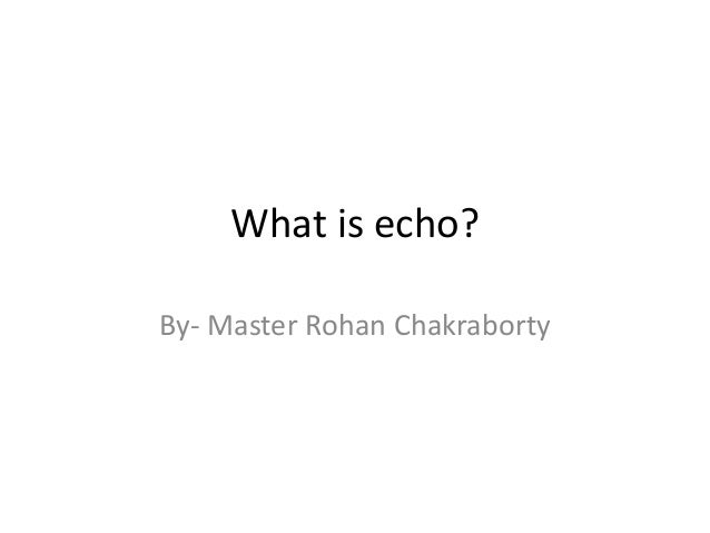 What is echo?By- Master Rohan Chakraborty