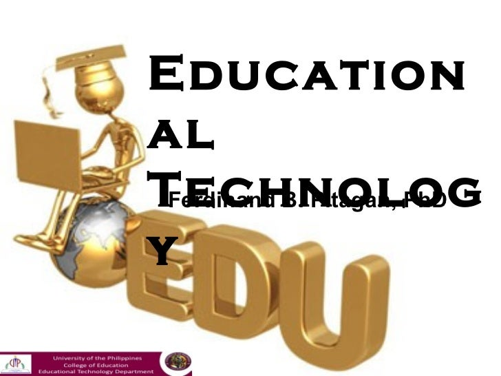 EducationalTechnolog Ferdinand B. Pitagan, PhDy