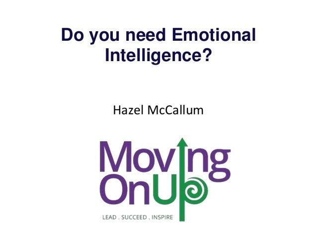 do managers need emotional intelligence to Emotional intelligence the bar-on model of emotional-social intelligence (esi innovative leadership through emotional intelligence nursing management.