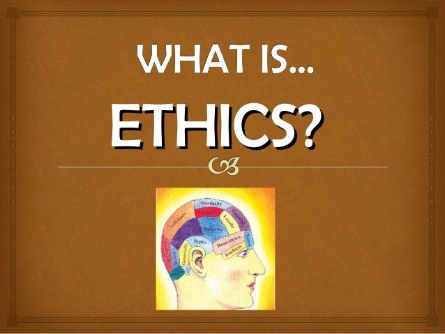 What is Ethics Raquel Sánchez 1º A 2013