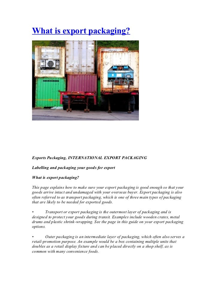 What is export packaging?Exports Packaging, INTERNATIONAL EXPORT PACKAGINGLabelling and packaging your goods for exportWha...