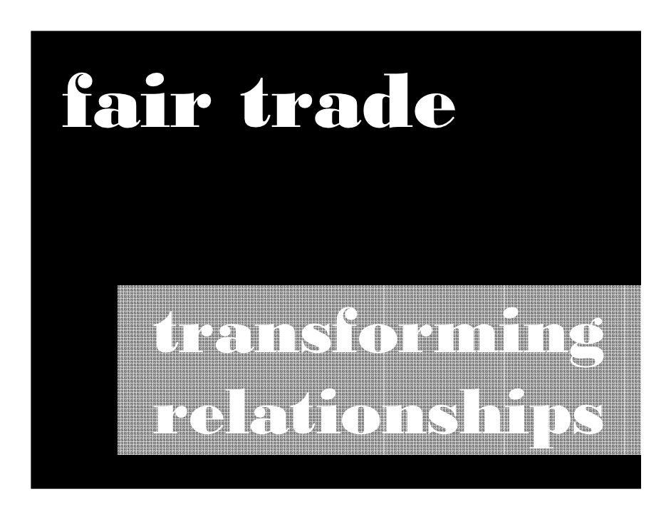 fair trade    transforming   relationships
