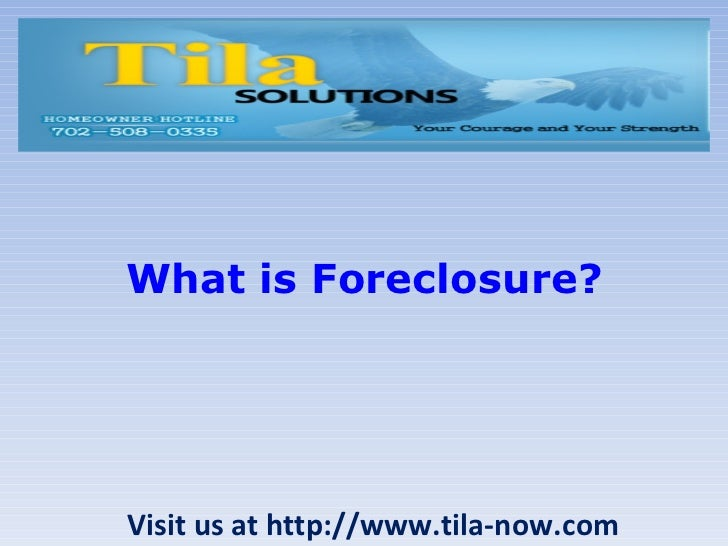 What is Foreclosure? Visit us at http://www.tila-now.com
