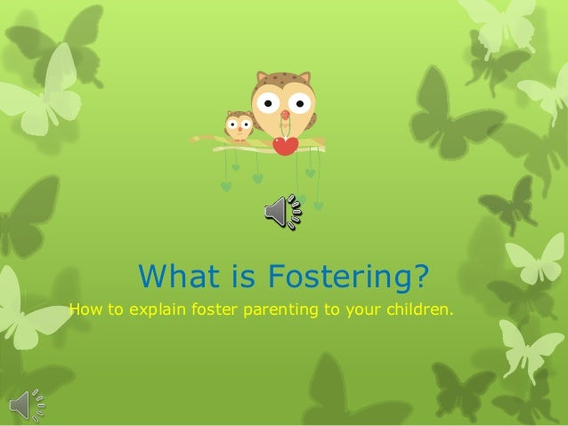 What is Fostering?How to explain foster parenting to your children.