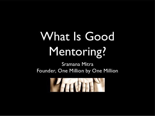 What is Good Mentoring?