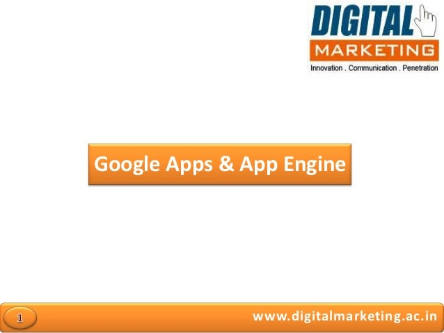 Google Apps & App Engine               www.digitalmarketing.ac.in