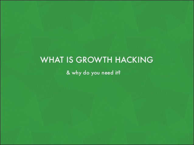 Growth Hacking - what is it?