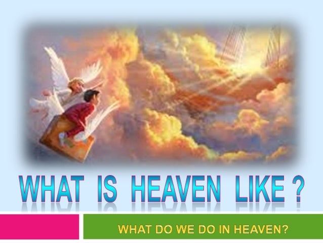 What will heaven look like according to the bible