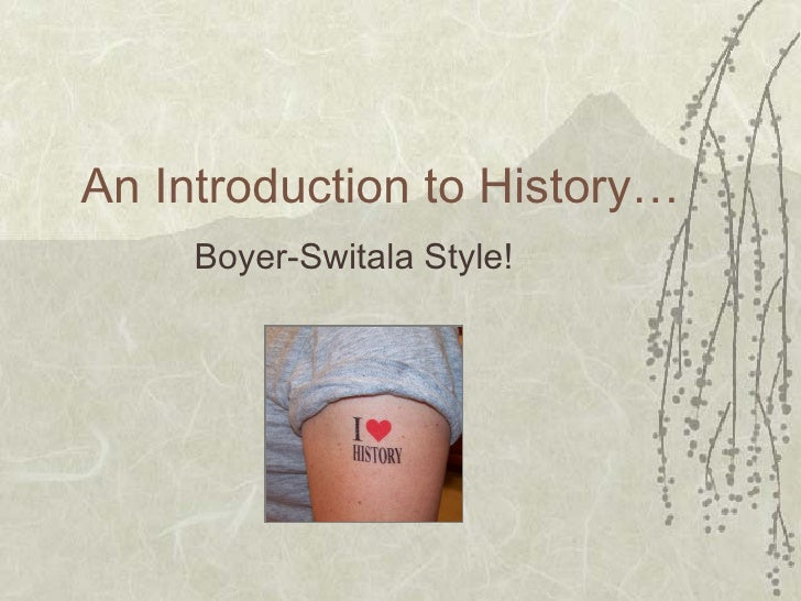 An Introduction to History… Boyer-Switala Style!