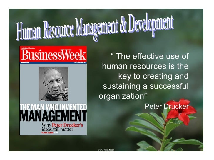 """Human Resource Management & Development """"  The effective use of human resources is the key to creating and sustaining a su..."""