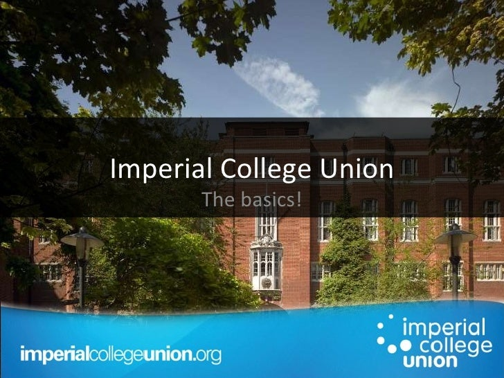 Imperial College Union The basics!
