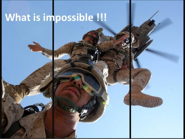 What is impossible !!!
