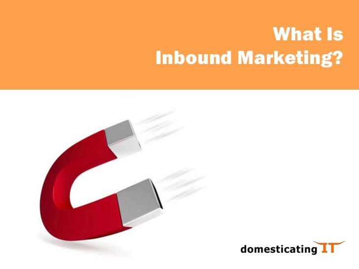 What IsInbound Marketing?<br />
