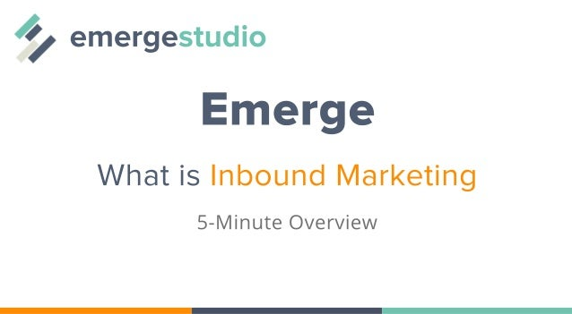 What is Inbound Marketing? The 5 minute Overview