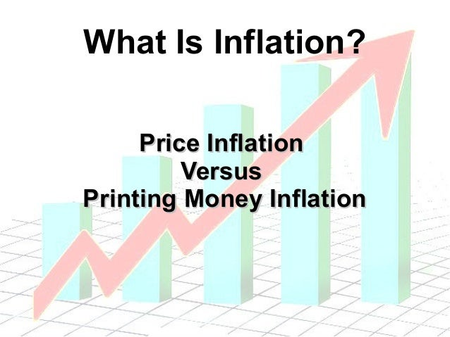What Is Inflation? Price Inflation Versus Printing Money Inflation