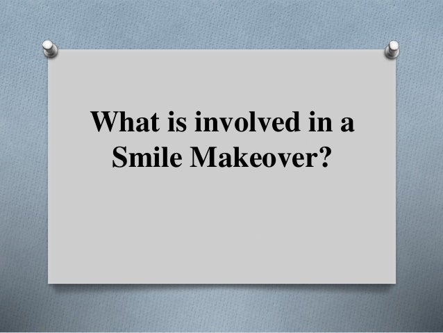What is involved in a Smile Makeover?