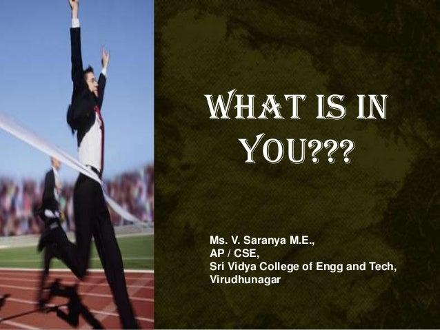 What is inyou???Ms. V. Saranya M.E.,AP / CSE,Sri Vidya College of Engg and Tech,Virudhunagar
