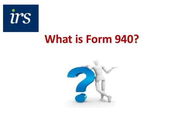 What is IRS Form 940 | IRS Form 940 Introduction