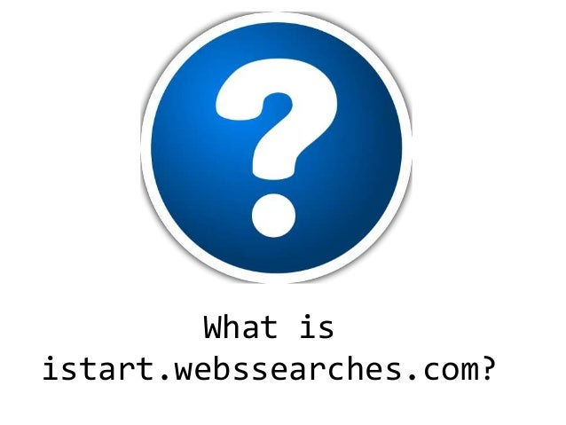 What is istart.webssearches.com?