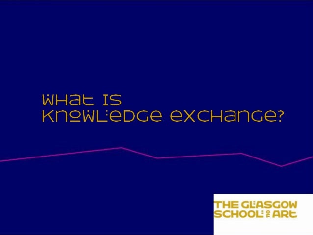 What is knowledge exchange? A brief intro