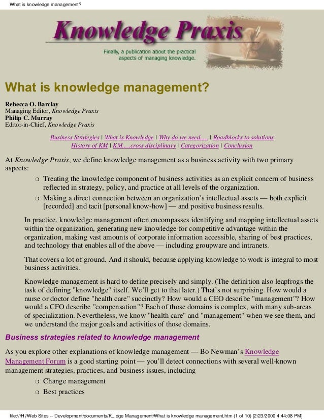 What is knowledge management?What is knowledge management?Rebecca O. BarclayManaging Editor, Knowledge PraxisPhilip C. Mur...
