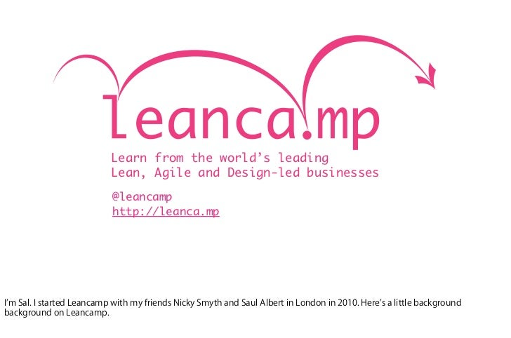 Learn from the world's leadingLean, Agile and Design-led businesses@leancamphttp://leanca.mp