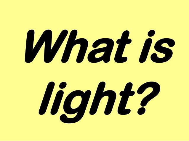 What islight?