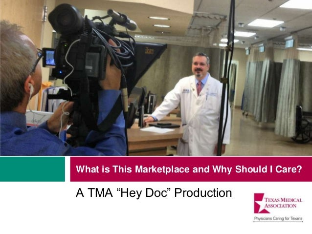 "What is This Marketplace and Why Should I Care? A TMA ""Hey Doc"" Production"