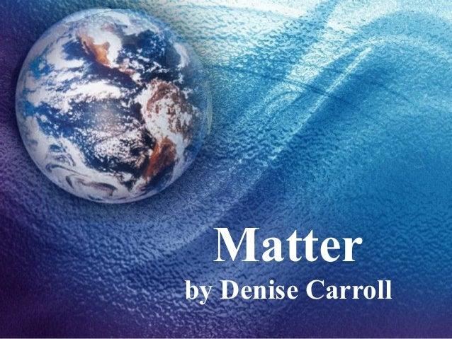 Matterby Denise Carroll