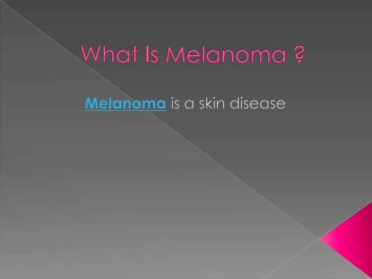 What is melanoma