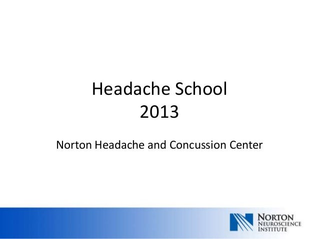 Headache School           2013Norton Headache and Concussion Center
