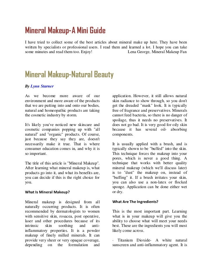 Mineral Makeup-A Mini GuideI have tried to collect some of the best articles about mineral make up here. They have beenwri...