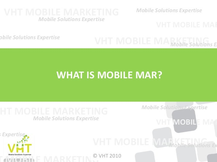 www.InterMark.vn  VHT MOBILE MARKETING                             Mobile Solutions Expertise                Mobile Soluti...