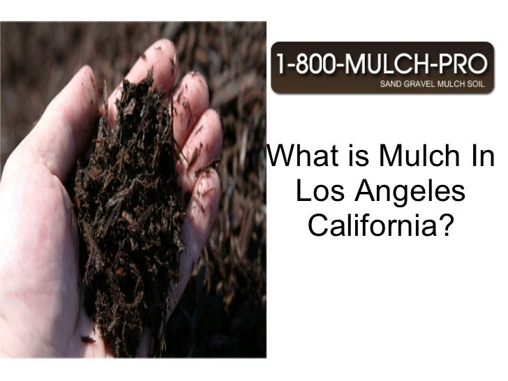 What is Mulch In Los Angeles California? Why use Mulch In Los Angeles California? Los Angeles California has the best Mulc...