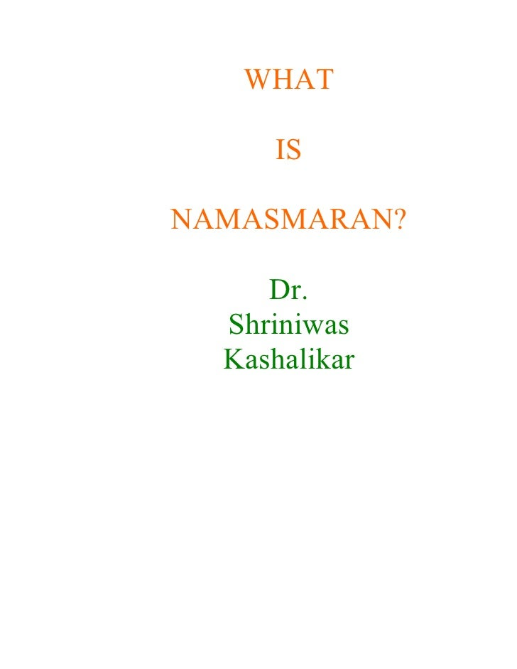 WHAT       IS  NAMASMARAN?       Dr.   Shriniwas   Kashalikar