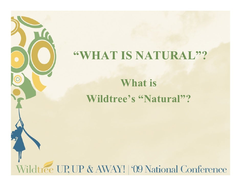 """""""WHAT IS NATURAL""""?        What is Wildtree's """"Natural""""?"""