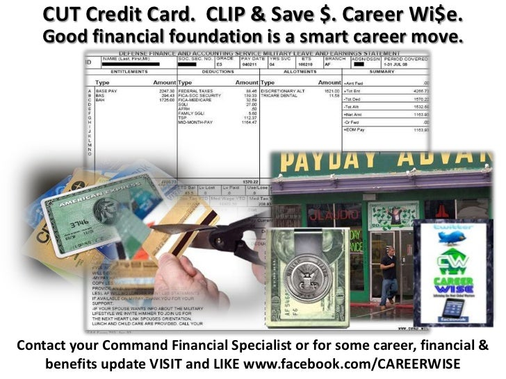 CUT Credit Card. CLIP & Save $. Career Wi$e.   Good financial foundation is a smart career move.Contact your Command Finan...