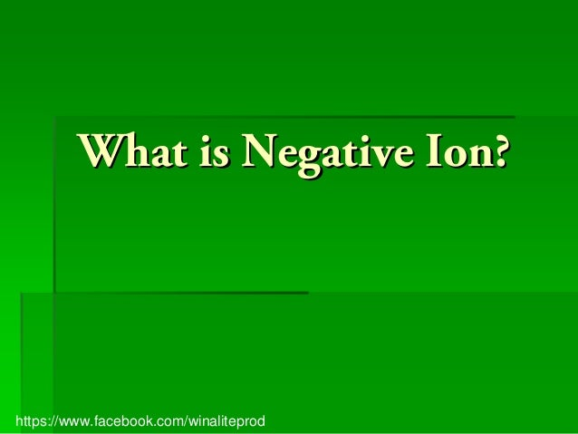 What is Negative Ion?https://www.facebook.com/winaliteprod