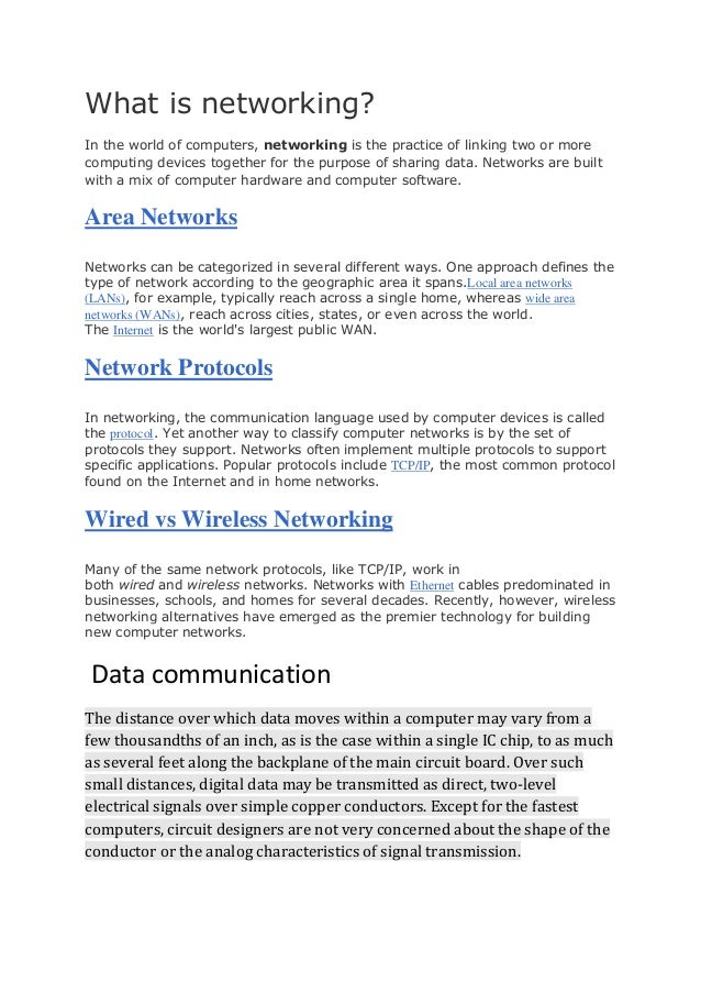What is networking?In the world of computers, networking is the practice of linking two or morecomputing devices together ...