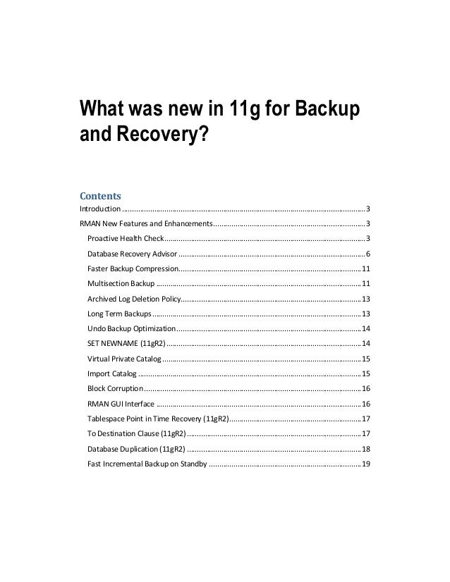 What was new in 11g for Backup and Recovery? Contents Introduction ..........................................................